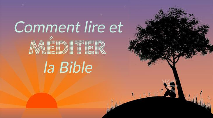 Comment lire et méditer la Bible